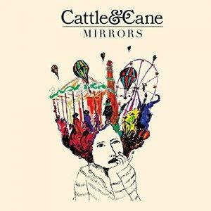 Cattle & Cane – Mirrors (2017)