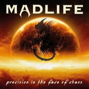 Madlife – Precision In The Face Of Chaos (2017)
