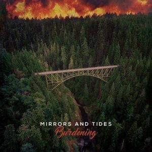 Mirrors And Tides – Burdening (2017)