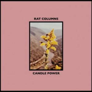 Rat Columns – Candle Power (2017)