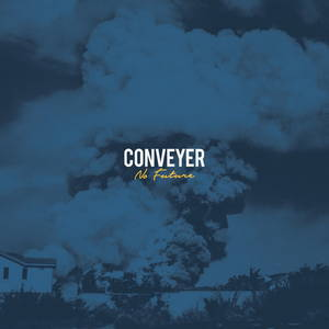 Conveyer - No Future (2017)