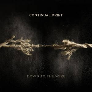 Continual Drift - Down to the Wire (2017)