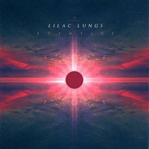 Lilac Lungs – Eventide (2017)