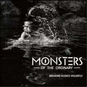 Monsters of the Ordinary – Breaking Silence Violently (2017)
