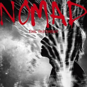 The Birthday - Nomad (2017)