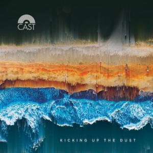 Cast - Kicking Up The Dust (2017)