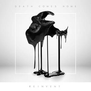 Death Comes Home - Reinvent (2017)