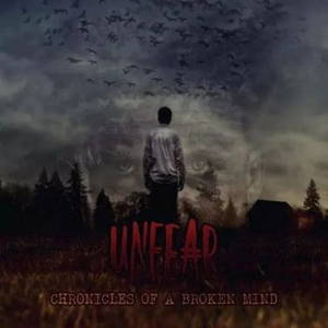 UnFear - Chronicles of a Broken Mind (2017)