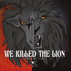 We Killed the Lion – Circle of Stars (2017)