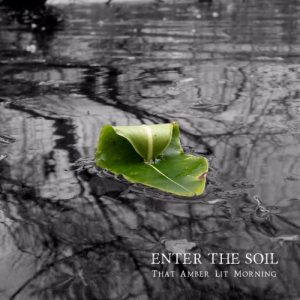 Enter The Soil – That Amber Lit Morning (2017)