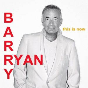 Barry Ryan – This Is Now (2017)