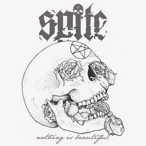 Spite - Nothing Is Beautiful (2017)