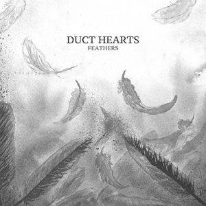 Duct Hearts – Feathers (2017)