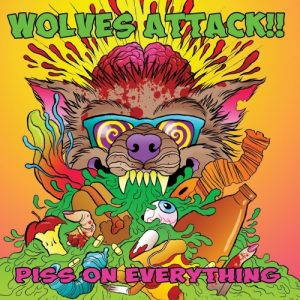 Wolves Attack!! – Piss on Everything (2017)