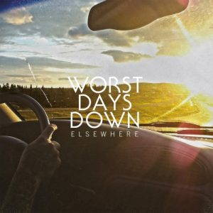 Worst Days Down – Elsewhere (2017)