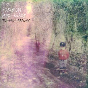 The Parson Red Heads – Blurred Harmony (2017)