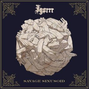 Igorrr – Savage Sinusoid (2017)