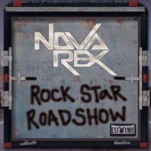 Nova Rex – Rock Star Roadshow (2017)