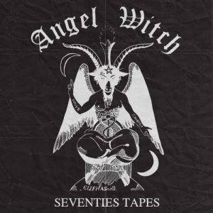 Angel Witch – Seventies Tapes (2017)