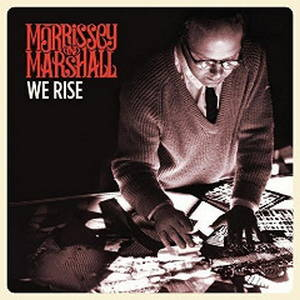 Morrissey And Marshall – We Rise (2017)
