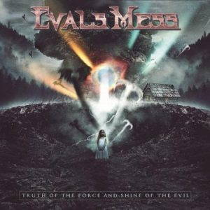 Evals Mess – Truth Of The Force And Shine Of The Evil (2017)