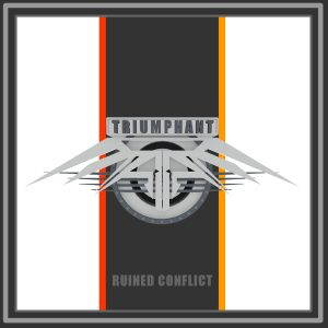 Ruined Conflict – Triumphant (2017)