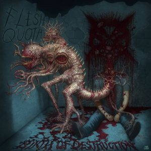 Flesh Quota – Birth Of Destruction (2017)