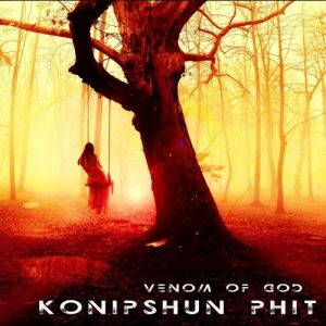 Konipshun Phit – Venom Of God (2017)