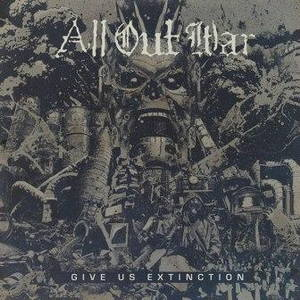 All Out War - Give Us Extinction (2017)