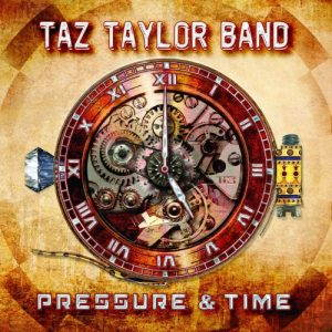 Taz Taylor Band – Pressure and Time (2017)