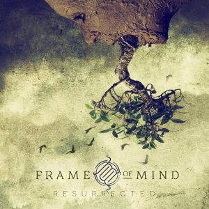 Frame Of Mind – Resurrected (2017)