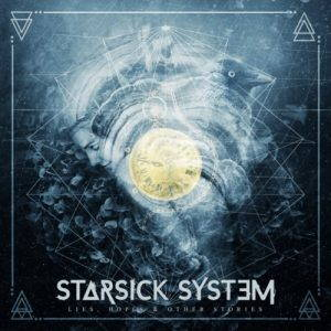 Starsick System – Lies, Hopes & Other Stories (2017)