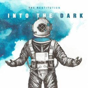 The Restitution – Into the Dark (2017)
