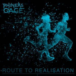 Phineas Gage – Route To Realisation (2017)