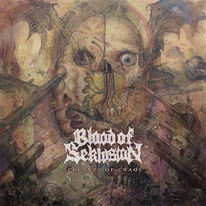 Blood of Seklusion - Servants Of Chaos (2017)