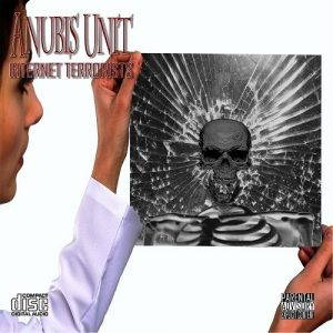 Anubis Unit – Internet Terrorists (2017)