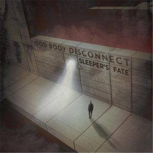 God Body Disconnect – Sleeper's Fate (2017)