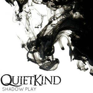 QuietKind – Shadow Play (2017)