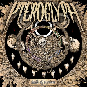 Pteroglyph - Death Of A Prince (2017)
