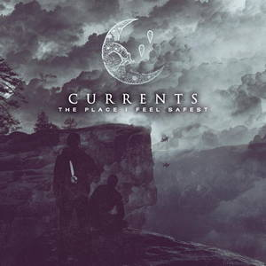 Currents - The Place I Feel Safest (2017)