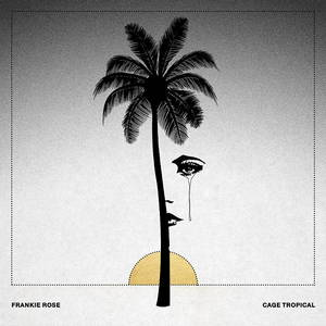 Frankie Rose - Cage Tropical (2017)