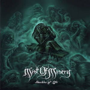Mist of Misery - Shackles of Life (2017)