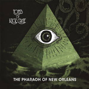 Tomb of Nick Cage - The Pharaoh of New Orleans (2017)