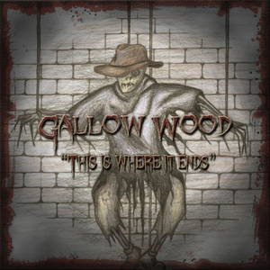 Gallow Wood - This Is Where It Ends (2017)