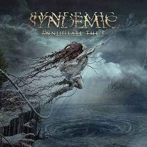 Syndemic - Annihilate the I (2017)