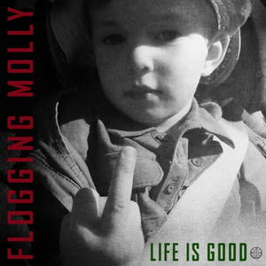 Flogging Molly - Life Is Good (2017)