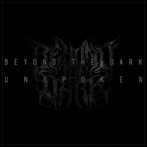 Beyond the Dark - Unspoken (2017)