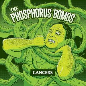The Phosphorus Bombs – Cancers (2017)