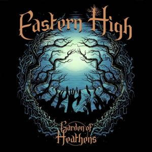 Eastern High – Garden of Heathens (2017)