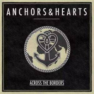 Anchors & Hearts – Across the Borders (2017)